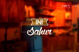 Ini Sahur - 24 Juli - Loe Gue Friend (SNOTR)